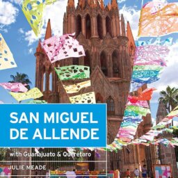 Travel Guide to San Miguel